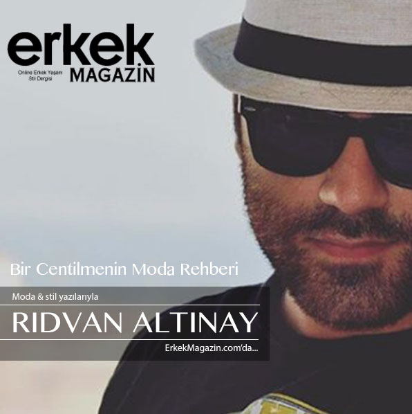 Rıdvan Altınay ErkekMagazin.com'da